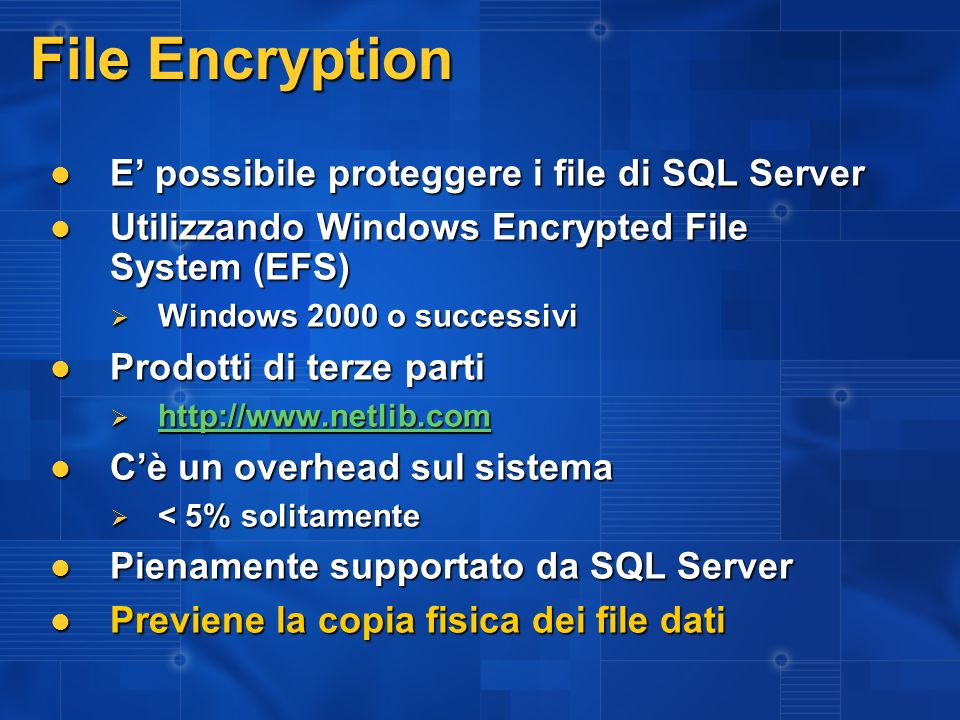 File Encryption E' possibile proteggere i file di SQL Server
