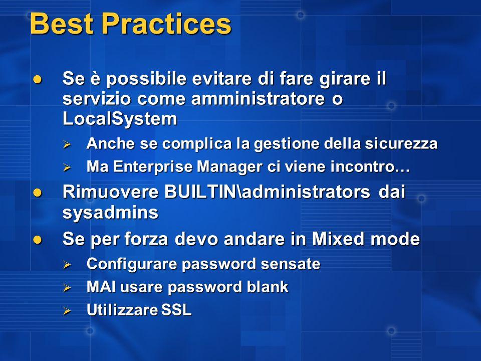 3/27/2017 2:27 AM Best Practices. Se è possibile evitare di fare girare il servizio come amministratore o LocalSystem.