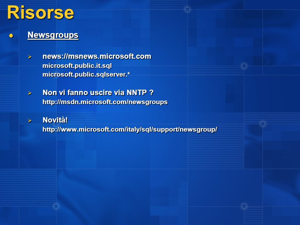 Risorse Newsgroups news://msnews.microsoft.com