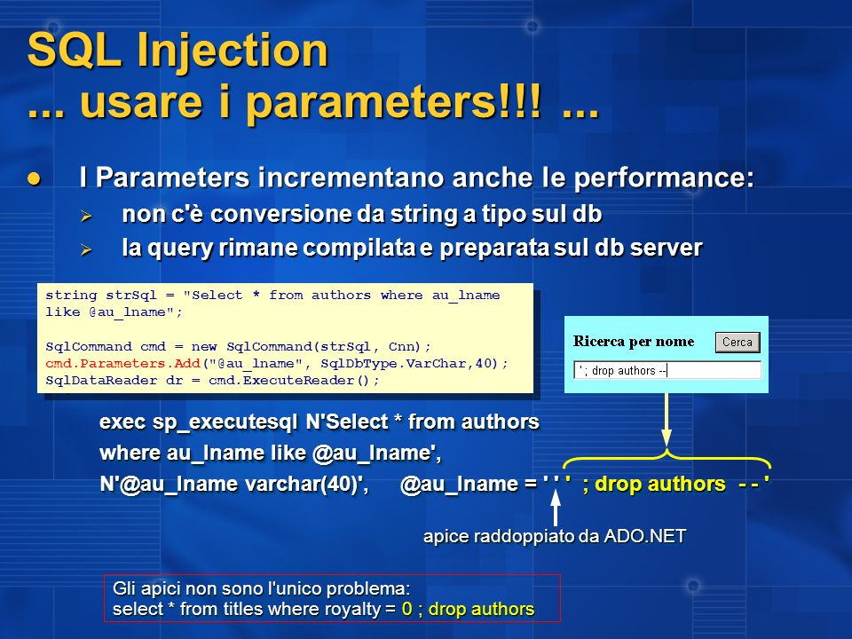SQL Injection ... usare i parameters!!! ...