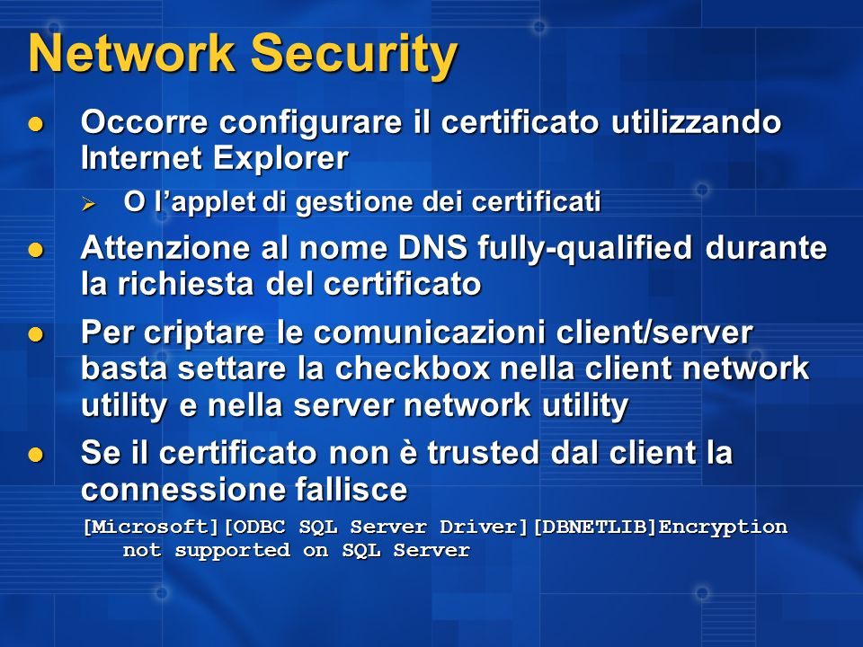 3/27/2017 2:27 AM Network Security. Occorre configurare il certificato utilizzando Internet Explorer.
