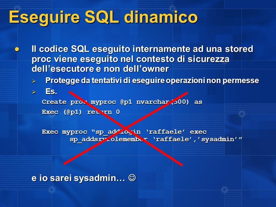 3/27/2017 2:27 AM Eseguire SQL dinamico.