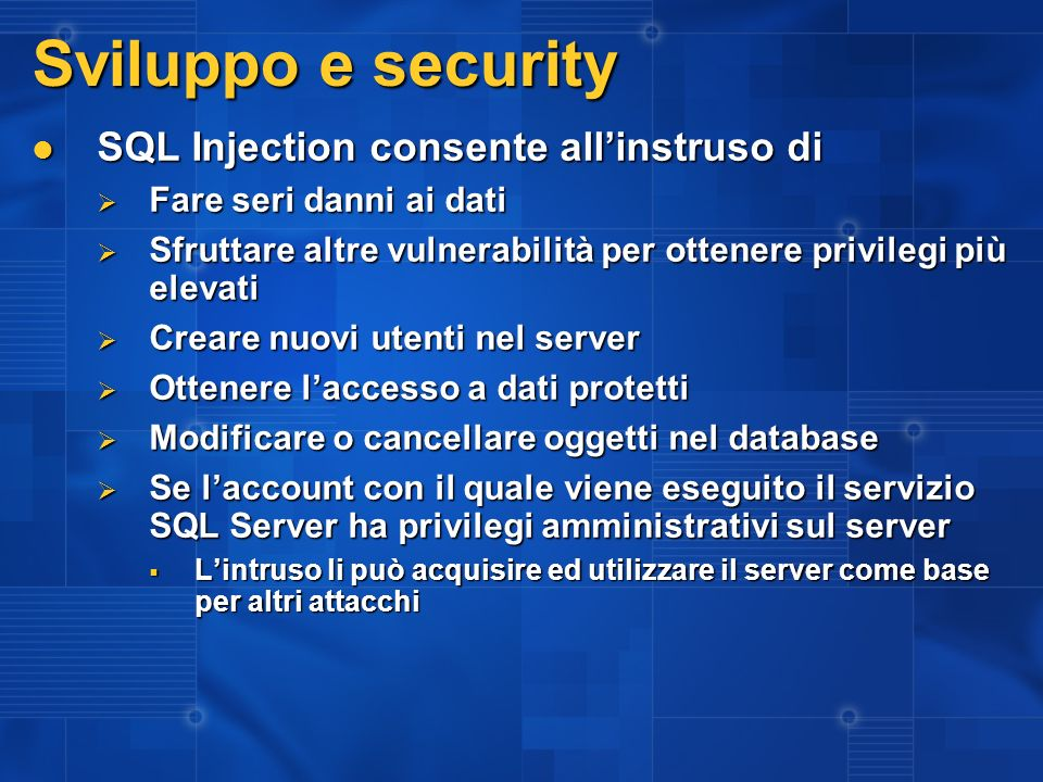 Sviluppo e security SQL Injection consente all'instruso di