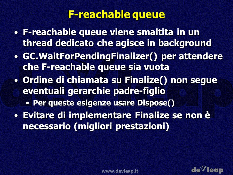 F-reachable queue F-reachable queue viene smaltita in un thread dedicato che agisce in background.
