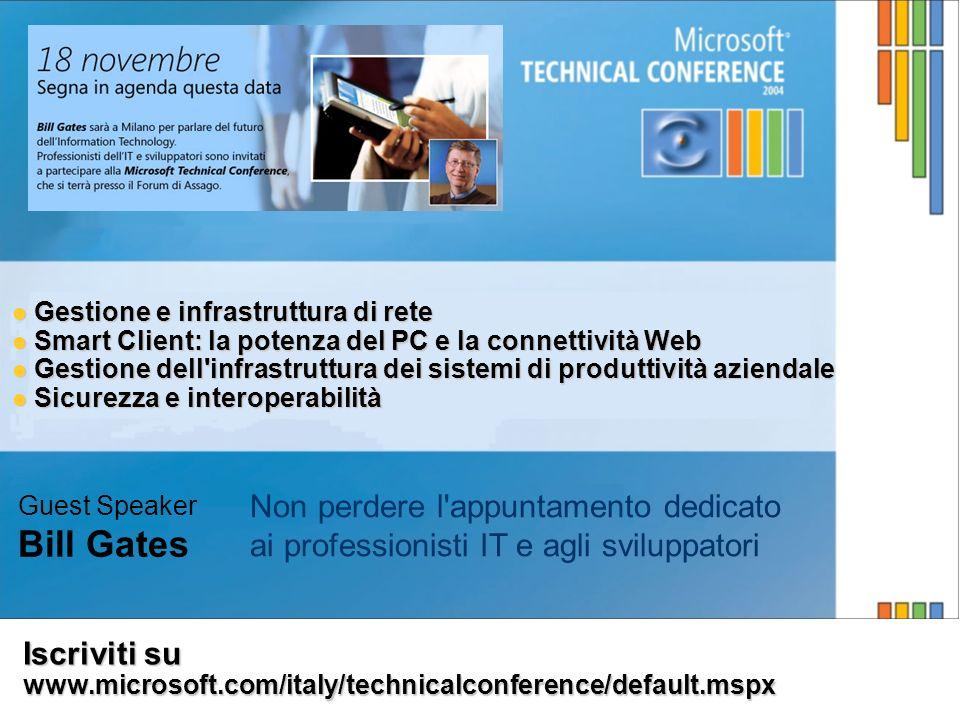 Iscriviti su www.microsoft.com/italy/technicalconference/default.mspx