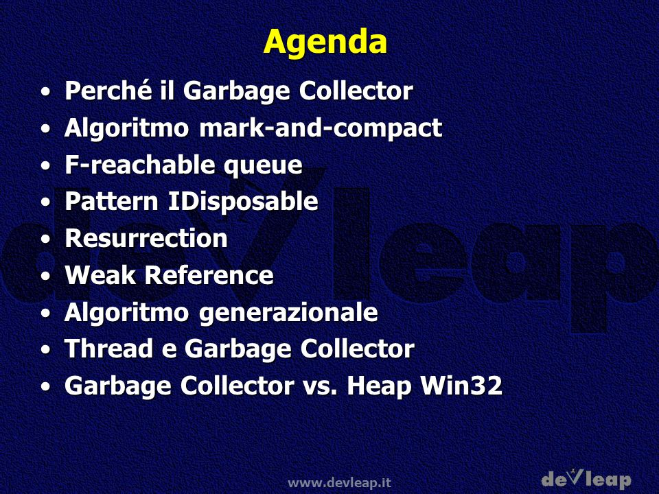 Agenda Perché il Garbage Collector Algoritmo mark-and-compact