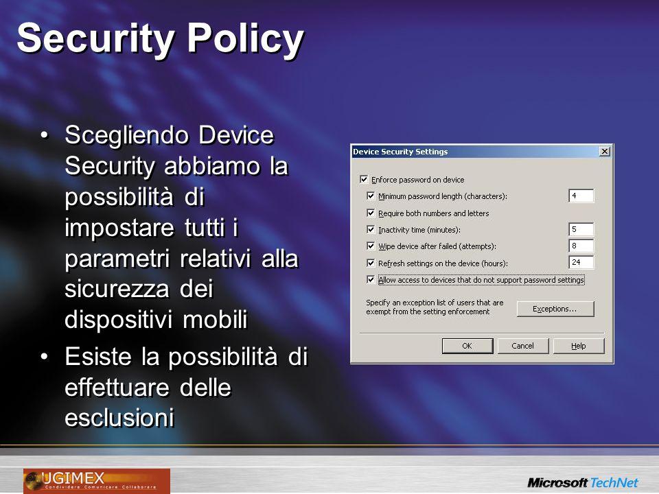 Security PolicyScegliendo Device Security abbiamo la possibilità di impostare tutti i parametri relativi alla sicurezza dei dispositivi mobili.