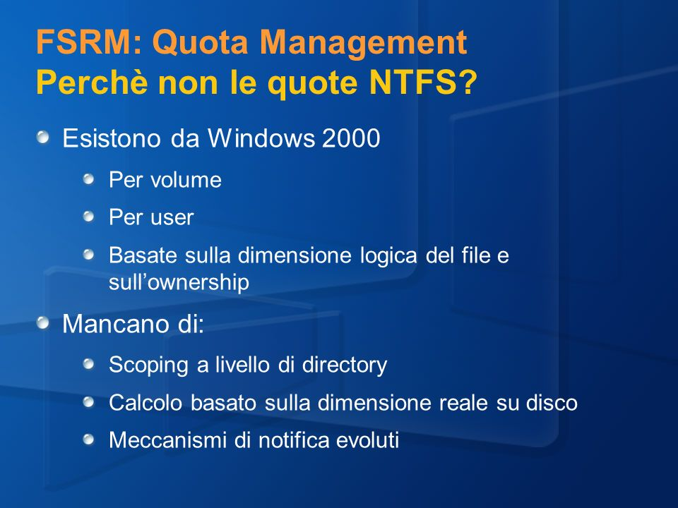 FSRM: Quota Management Perchè non le quote NTFS