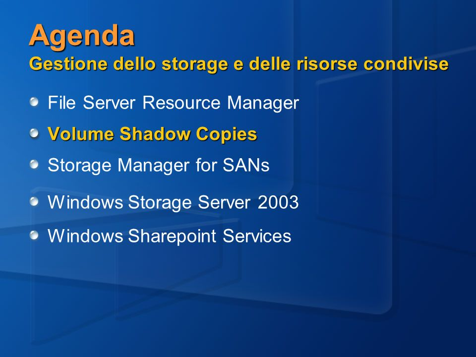 Agenda Gestione dello storage e delle risorse condivise