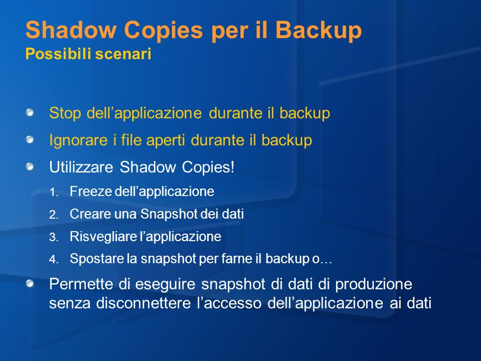 Shadow Copies per il Backup Possibili scenari