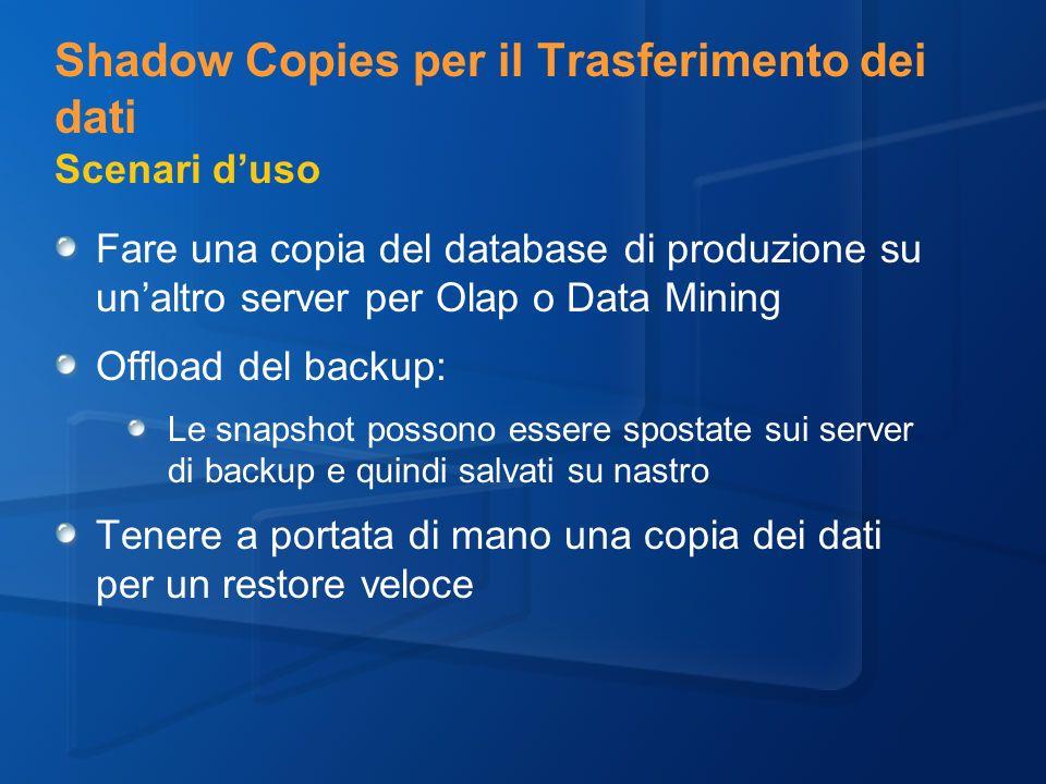 Shadow Copies per il Trasferimento dei dati Scenari d'uso