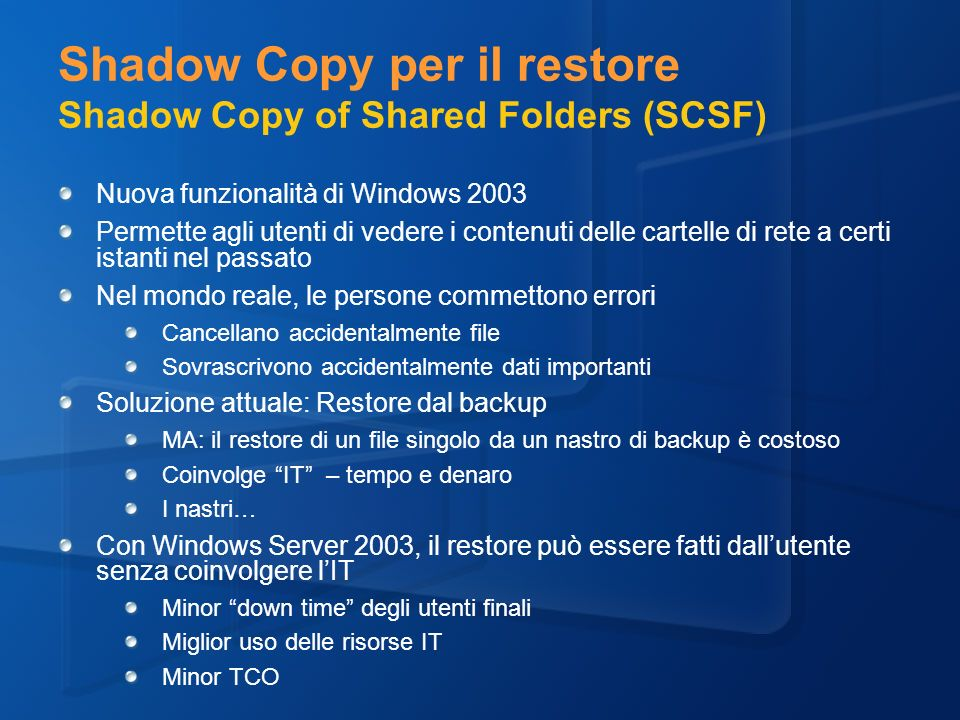 Shadow Copy per il restore Shadow Copy of Shared Folders (SCSF)