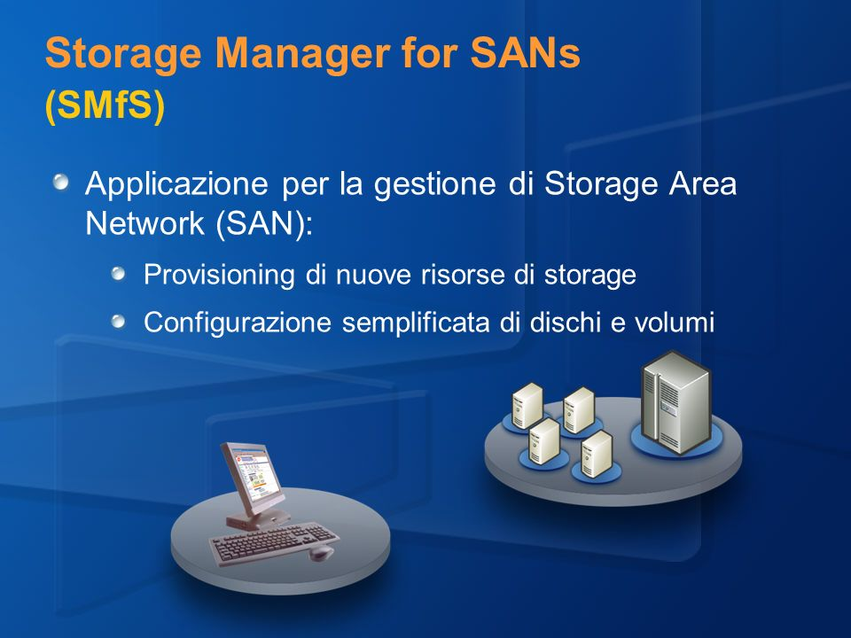 Storage Manager for SANs (SMfS)