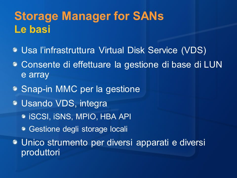 Storage Manager for SANs Le basi