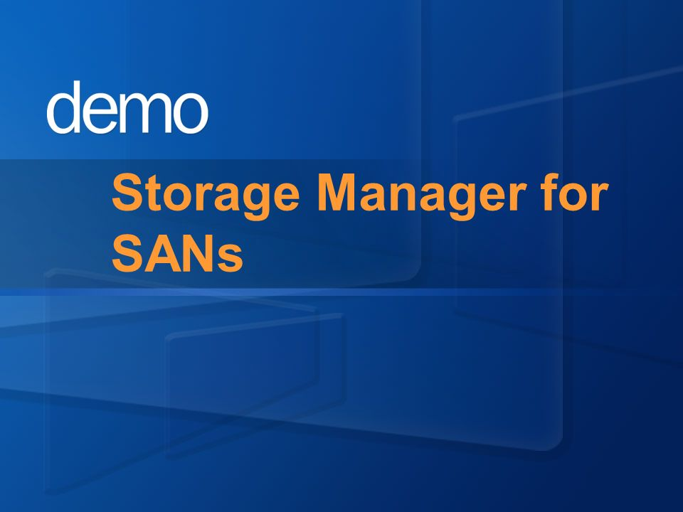 Storage Manager for SANs