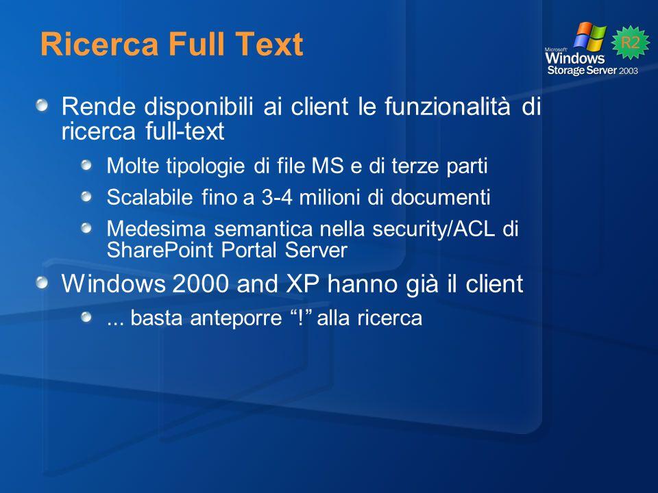 Ricerca Full Text Rende disponibili ai client le funzionalità di ricerca full-text. Molte tipologie di file MS e di terze parti.