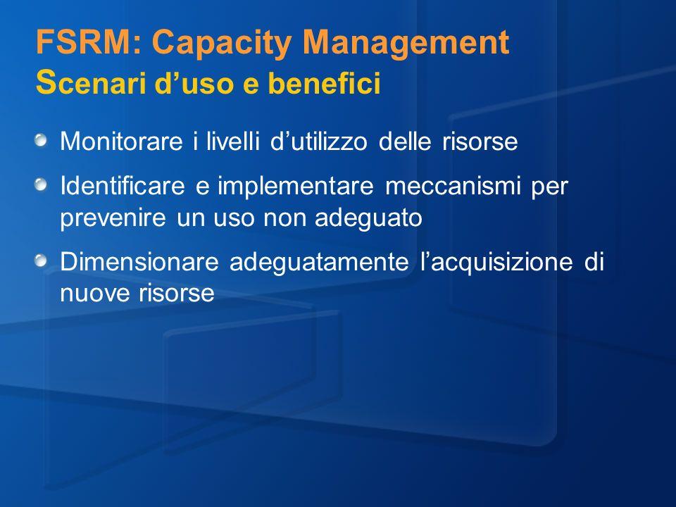 FSRM: Capacity Management Scenari d'uso e benefici