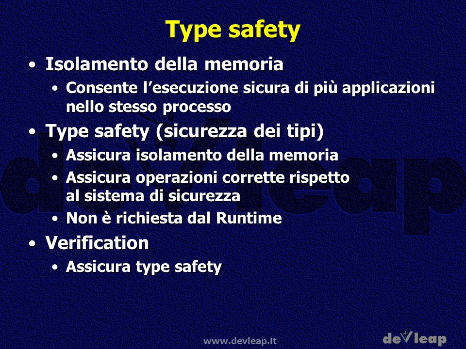 Type safety Isolamento della memoria Type safety (sicurezza dei tipi)