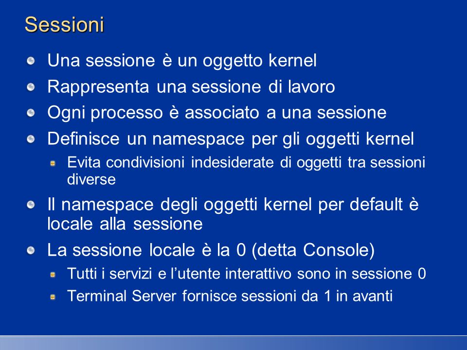 Sessioni Una sessione è un oggetto kernel