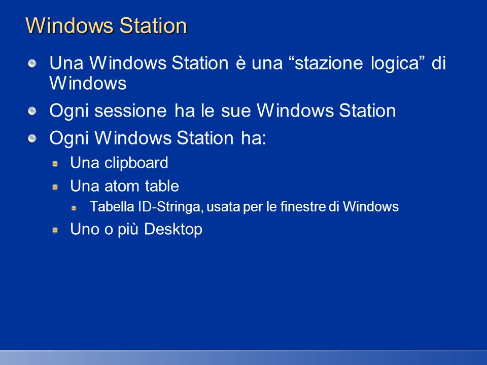 Windows Station Una Windows Station è una stazione logica di Windows