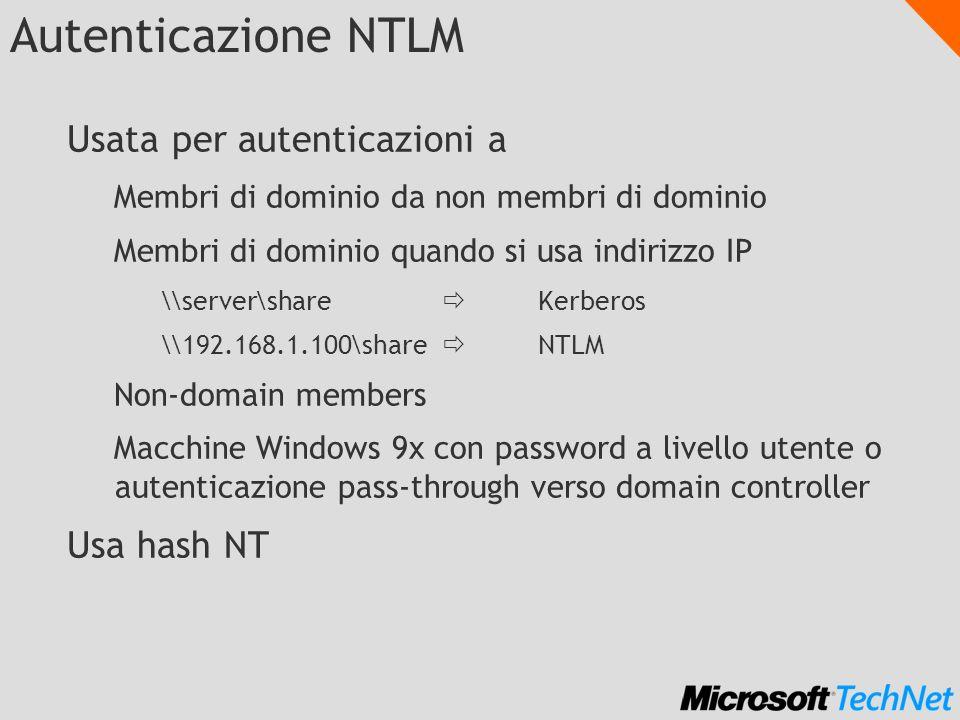 Autenticazione NTLM Usata per autenticazioni a Usa hash NT