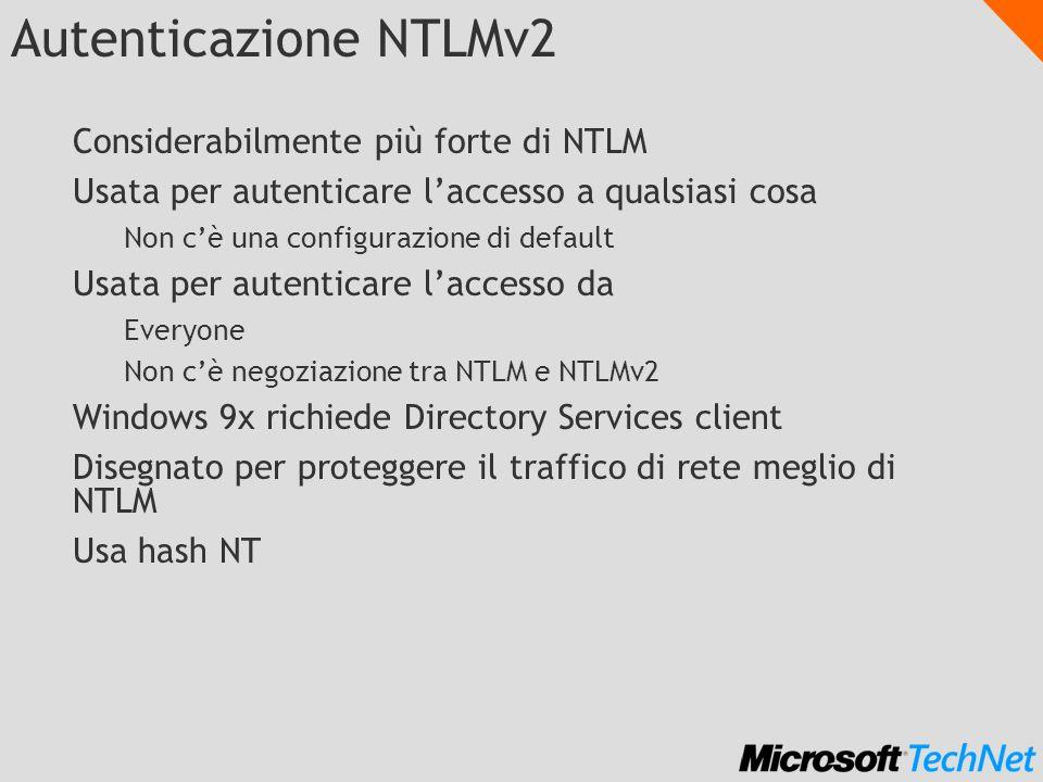 Autenticazione NTLMv2 Considerabilmente più forte di NTLM
