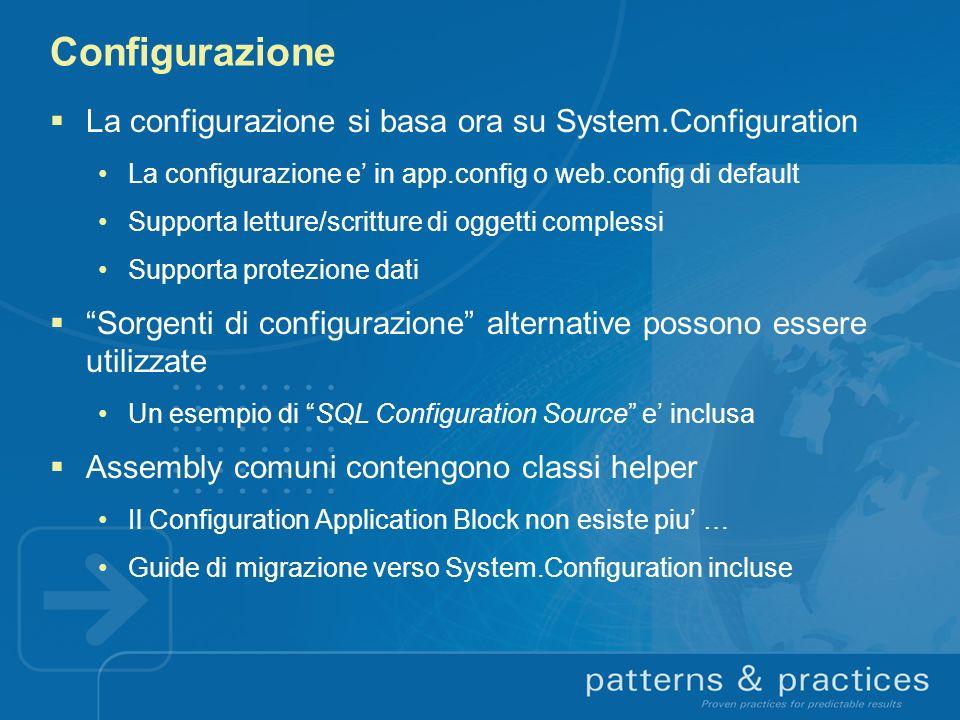 Configurazione La configurazione si basa ora su System.Configuration