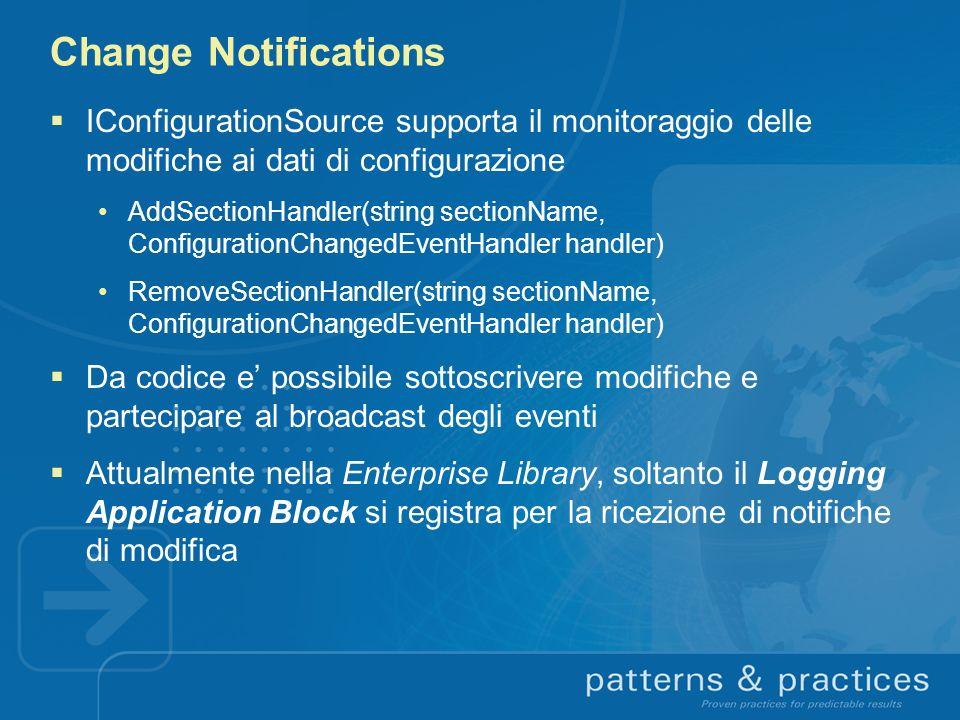Change Notifications IConfigurationSource supporta il monitoraggio delle modifiche ai dati di configurazione.