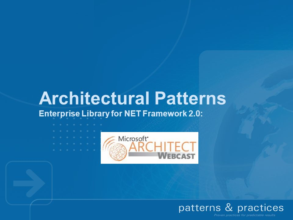 Architectural Patterns Enterprise Library for NET Framework 2.0: