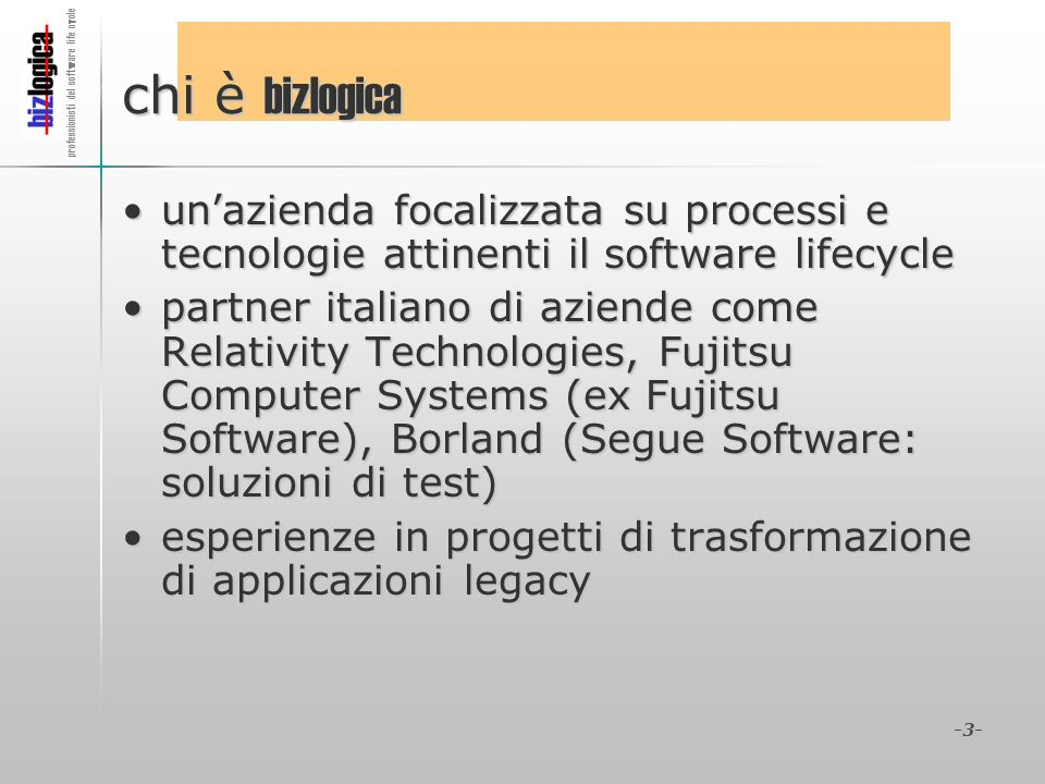 chi è bizlogica un'azienda focalizzata su processi e tecnologie attinenti il software lifecycle.