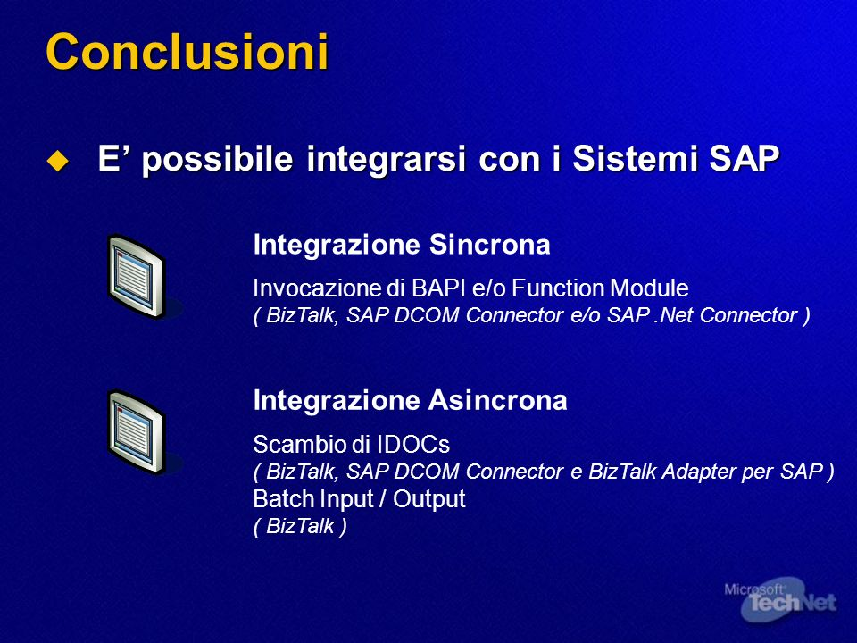 Conclusioni E' possibile integrarsi con i Sistemi SAP