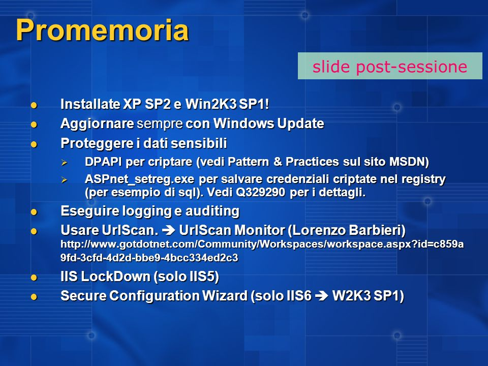 Promemoria slide post-sessione Installate XP SP2 e Win2K3 SP1!