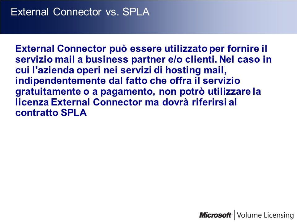 External Connector vs. SPLA
