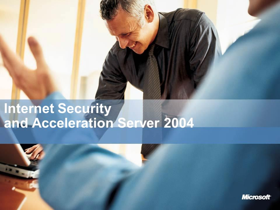 Internet Security and Acceleration Server 2004