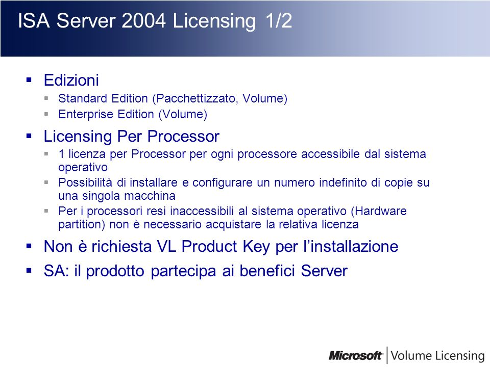 ISA Server 2004 Licensing 1/2 Edizioni Licensing Per Processor