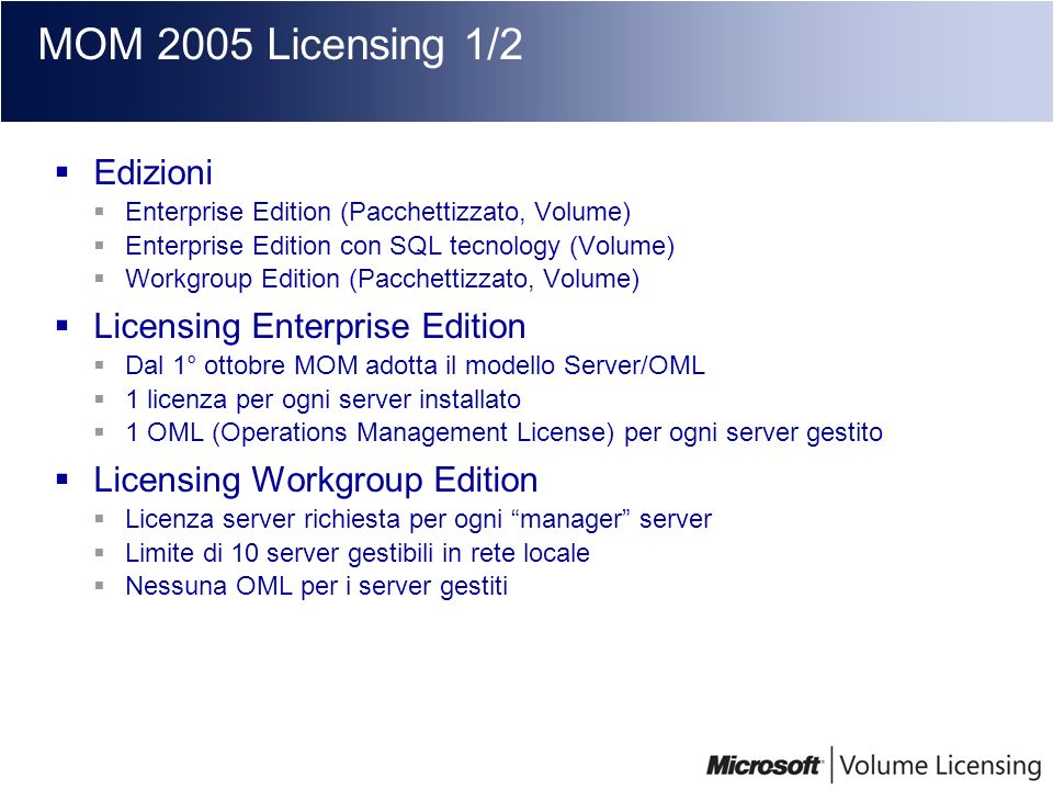 MOM 2005 Licensing 1/2 Edizioni Licensing Enterprise Edition