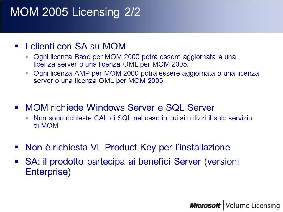 MOM 2005 Licensing 2/2 I clienti con SA su MOM