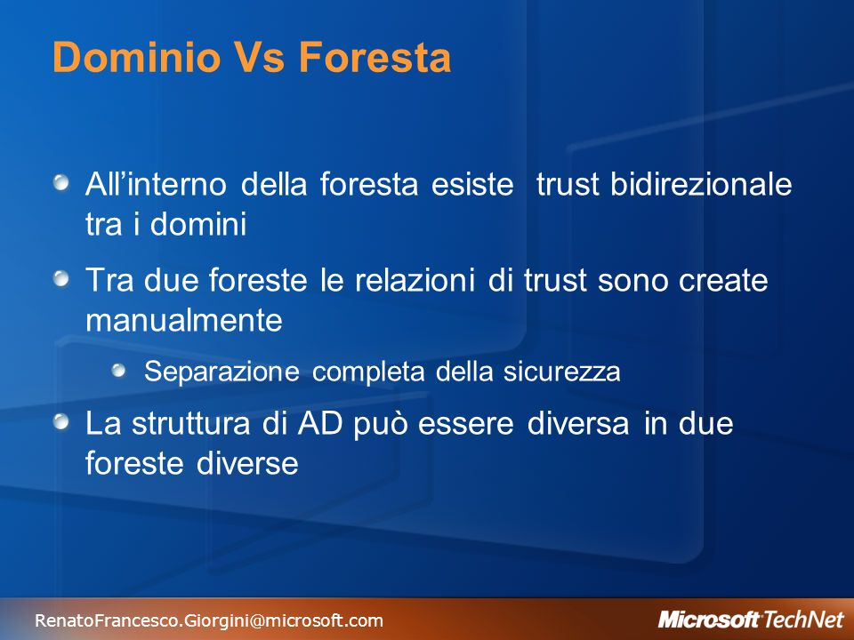 3/27/2017 2:27 AMDominio Vs Foresta. All'interno della foresta esiste trust bidirezionale tra i domini.