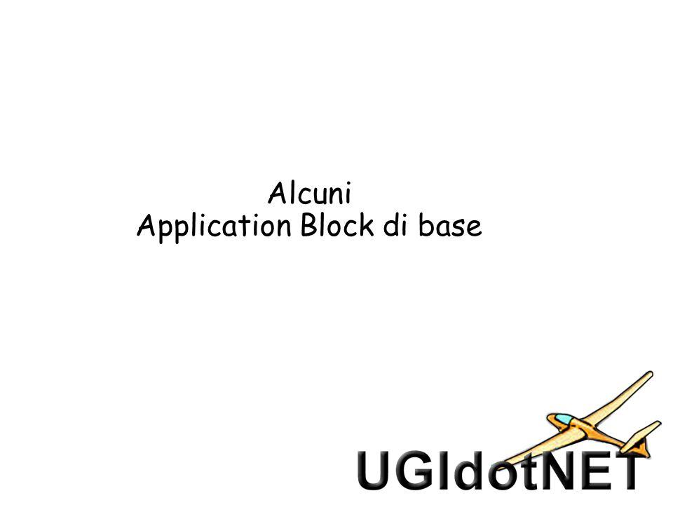 Alcuni Application Block di base