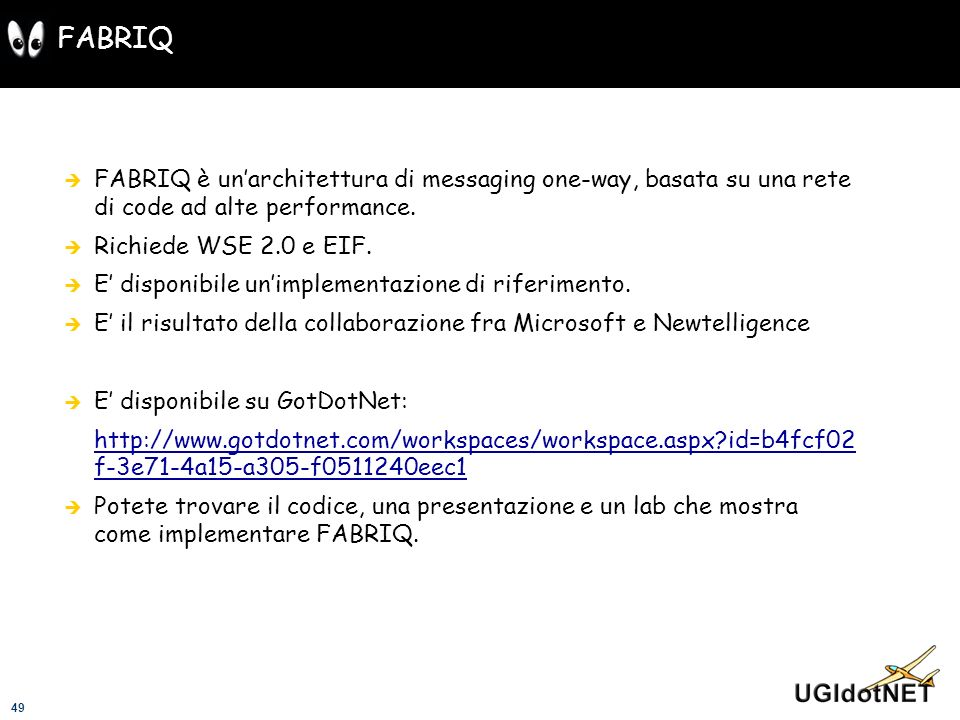 FABRIQ FABRIQ è un'architettura di messaging one-way, basata su una rete di code ad alte performance.