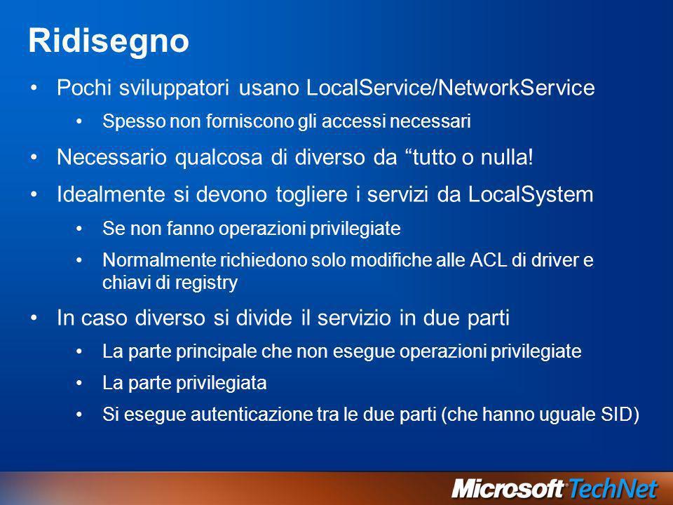 Ridisegno Pochi sviluppatori usano LocalService/NetworkService