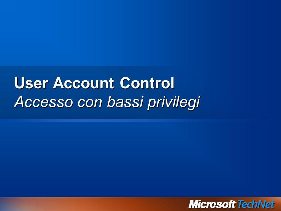 User Account Control Accesso con bassi privilegi