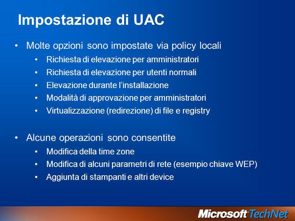 Impostazione di UAC Molte opzioni sono impostate via policy locali