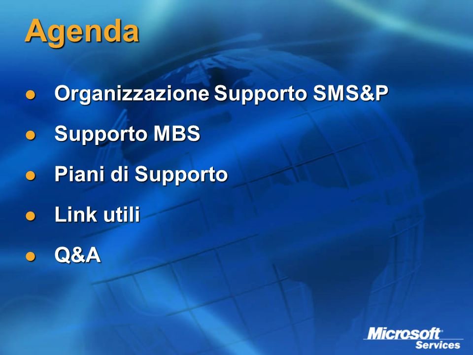 Agenda Organizzazione Supporto SMS&P Supporto MBS Piani di Supporto