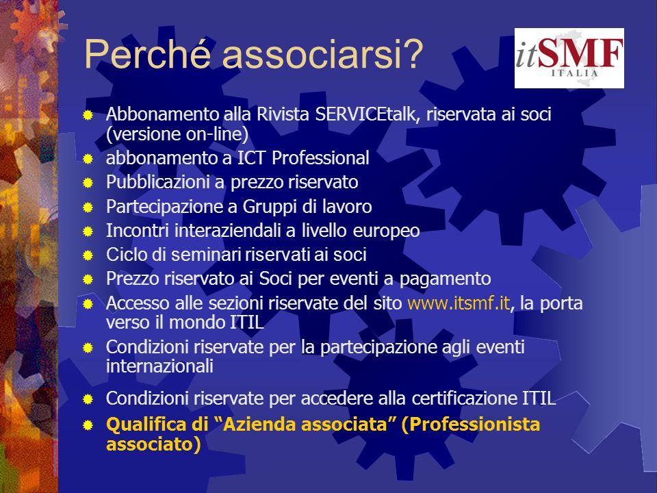 Perché associarsi Abbonamento alla Rivista SERVICEtalk, riservata ai soci (versione on-line) abbonamento a ICT Professional.