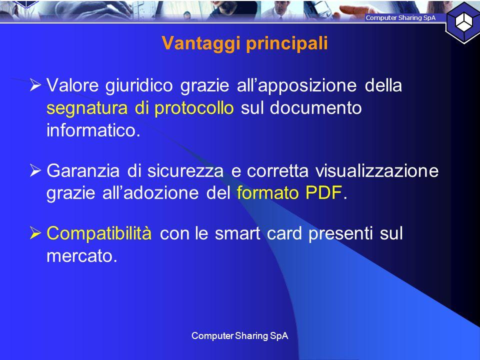 Compatibilità con le smart card presenti sul mercato.