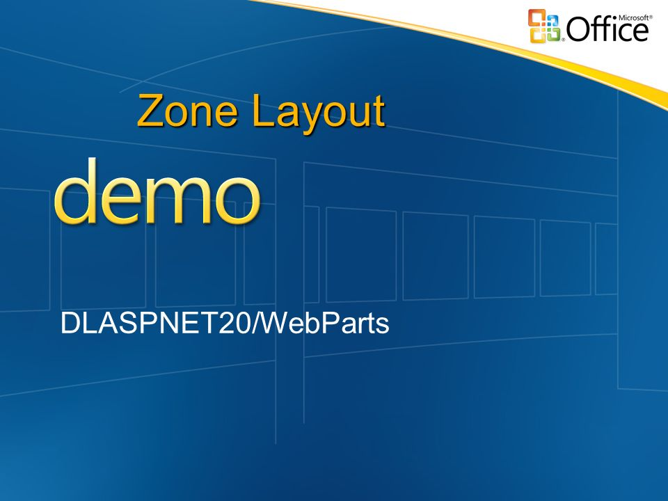 Zone Layout DLASPNET20/WebParts