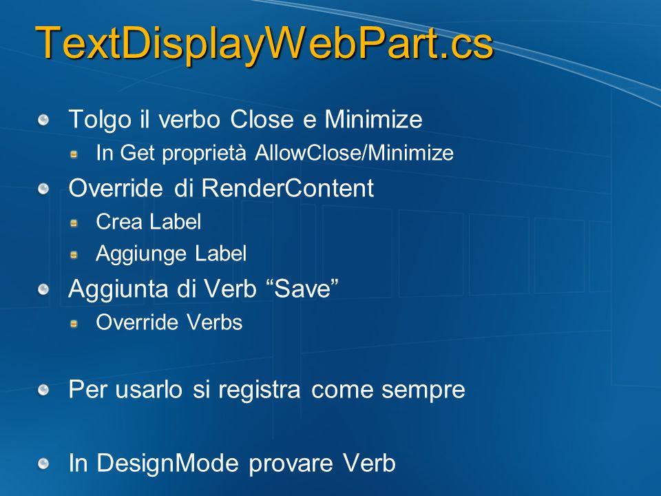 TextDisplayWebPart.cs Tolgo il verbo Close e Minimize