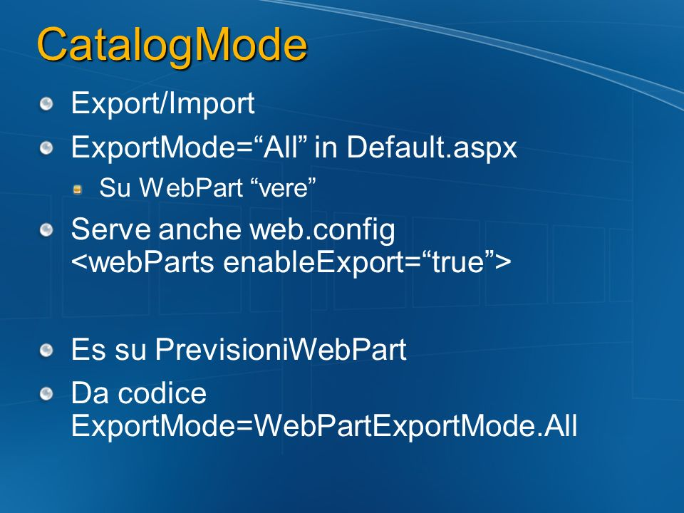 CatalogMode Export/Import ExportMode= All in Default.aspx