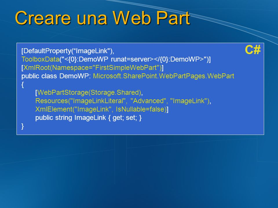 Creare una Web Part C# [DefaultProperty( ImageLink ),